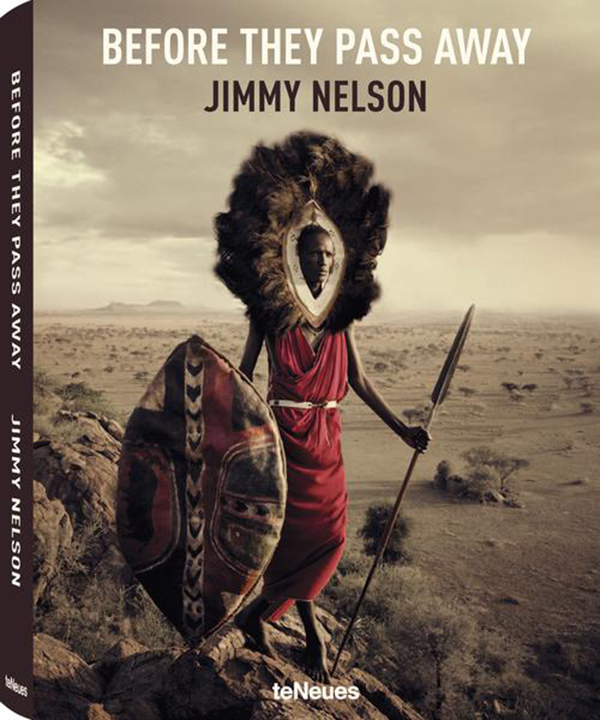 Before They Pass Away, by Jimmy Nelson