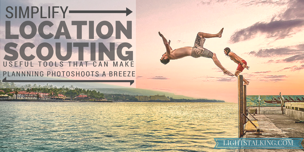 These Useful Tools Will Make Location Scouting a Breeze for Photographers