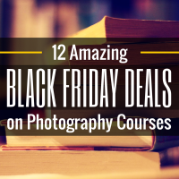 Want to Get Better at Photography Quickly? Take Advantage of These Black Friday Photography Course Deals