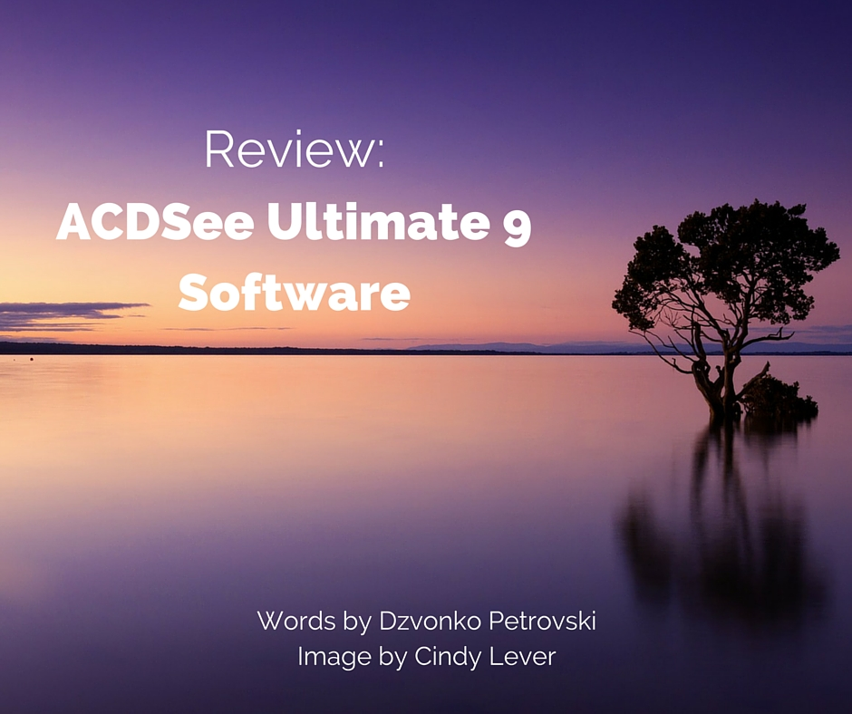 Review Of ACDSee Ultimate 9 Software