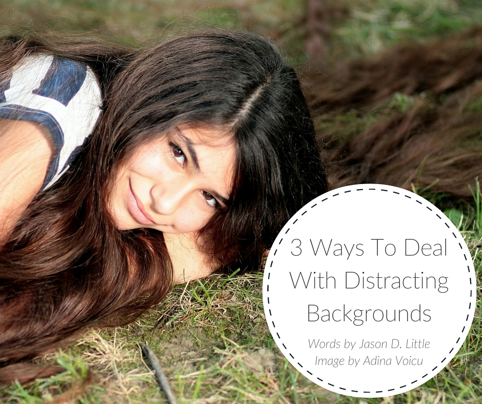 3 Ways To Deal With Distracting Backgrounds