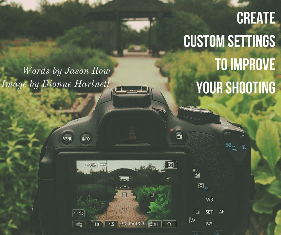 Create Custom Settings To Improve Your Shooting