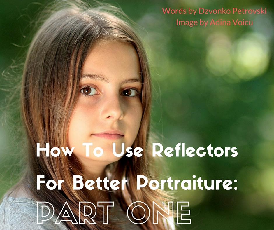 How To Use Reflectors For Better Portraiture- Part One