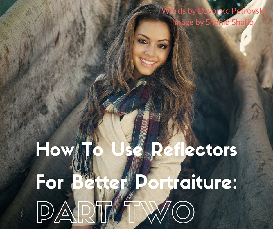 How To Use Reflectors For Better Portraiture- Part Two-2