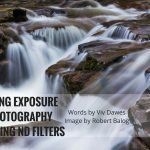 Long Exposure Photography Using ND Filters