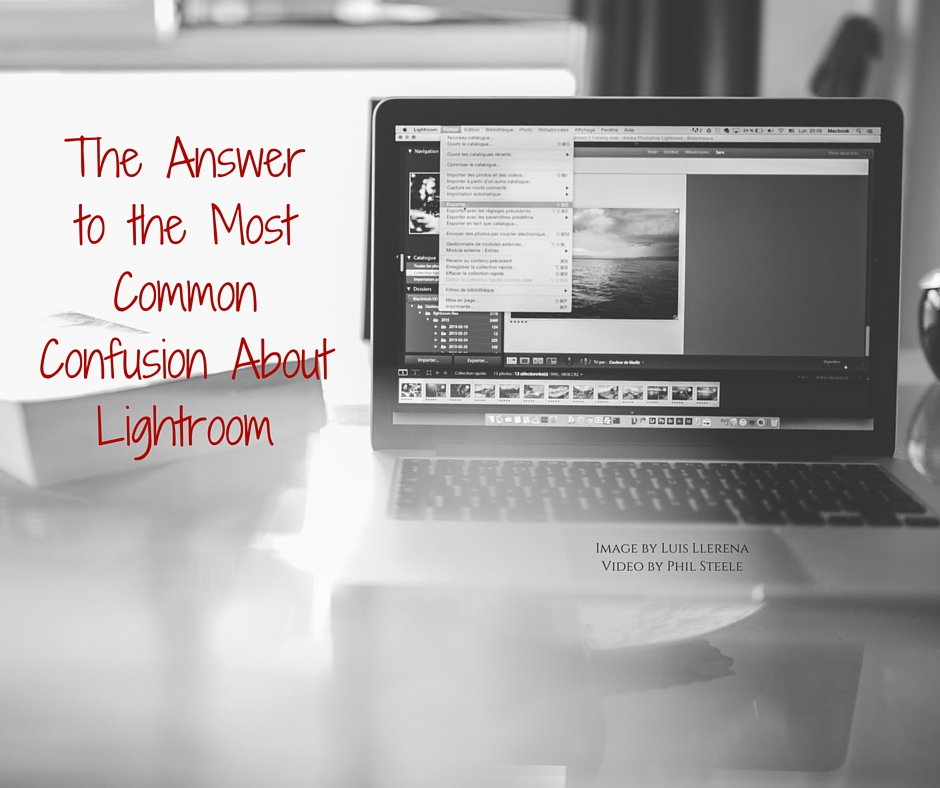 The Most Common Confusion About Lightroom (1)