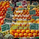 -Wait! You Nearly Forgot To Check Out These Photography Links-