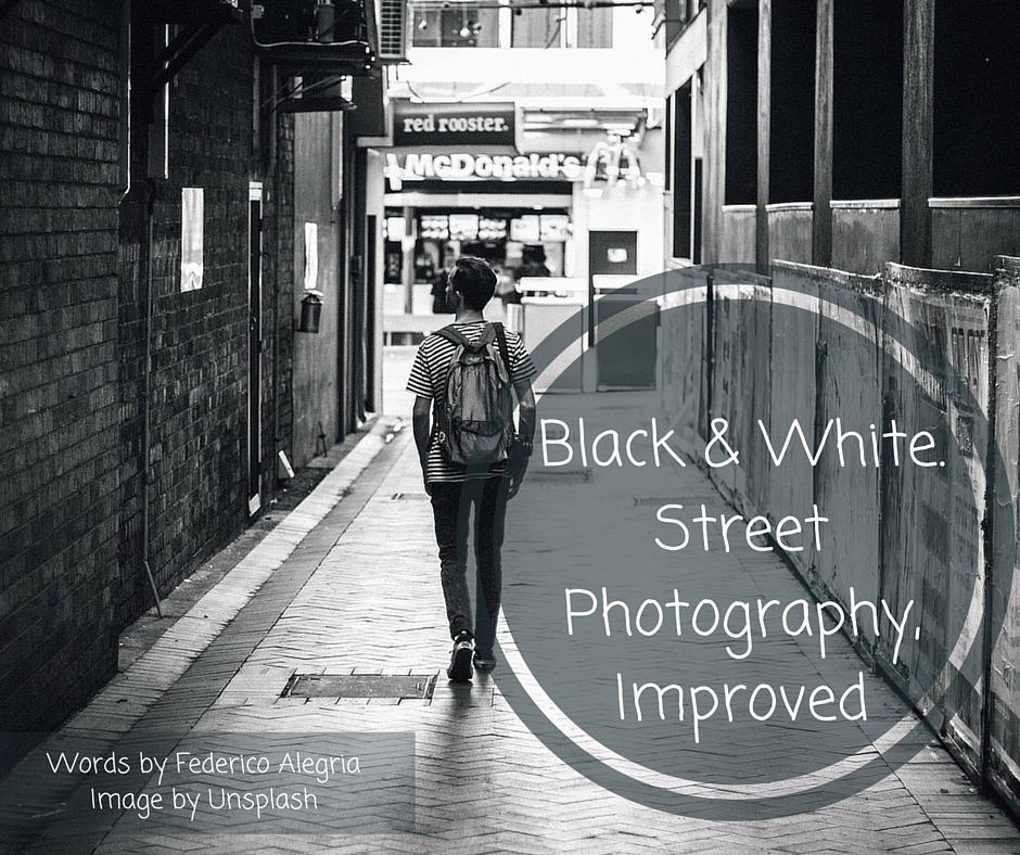 Black & White. Street Photography, Improved
