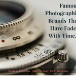 Famous Photographic Brands That Have Faded With Time