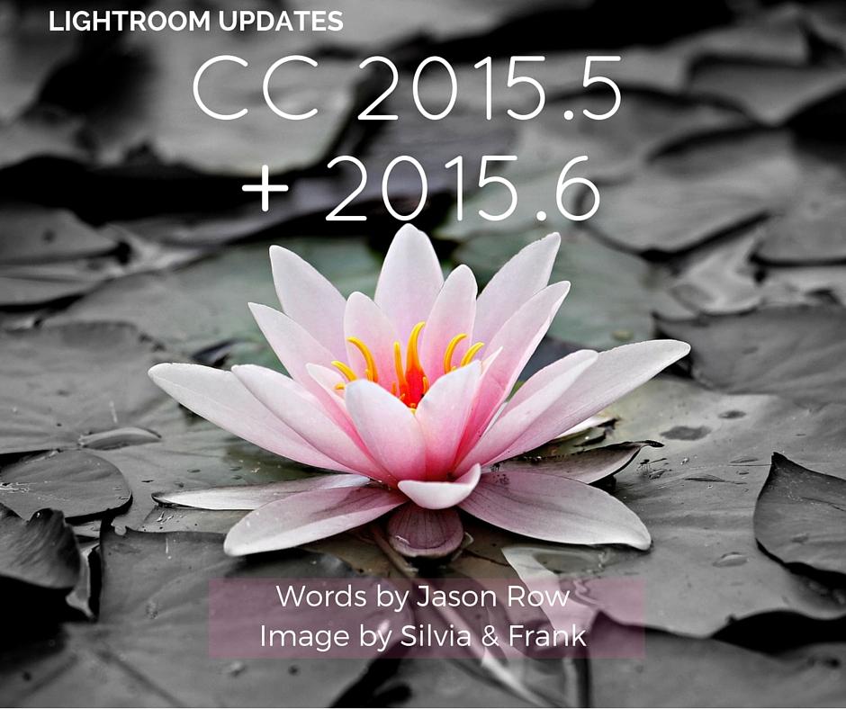 Lightroom Updates CC 2015.5 and 2015.6-2