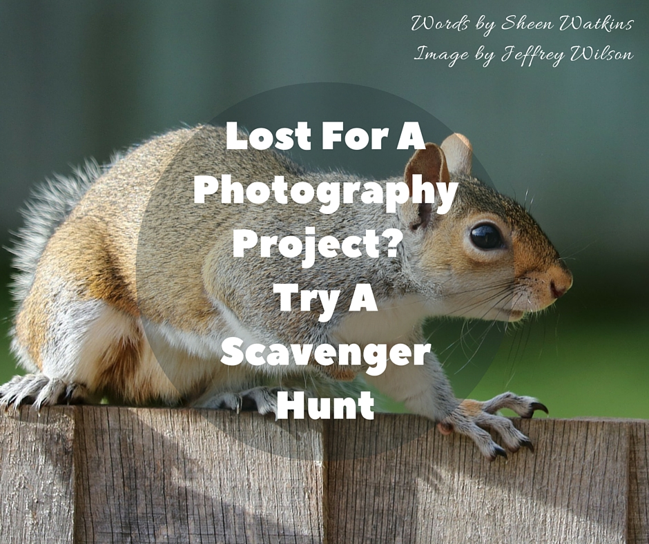 Lost For A Photography Project- Try A Scavenger Hunt
