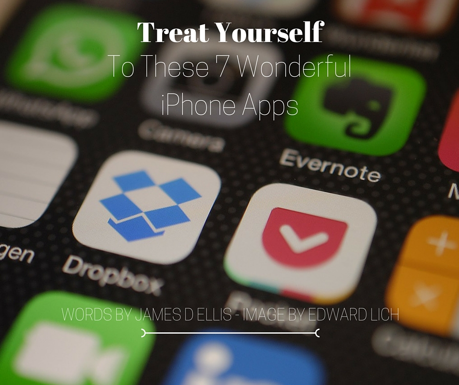 Treat Yourself To These 7 Wonderful iPhone Apps