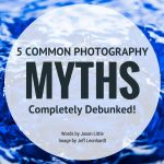 Common Photography Myths