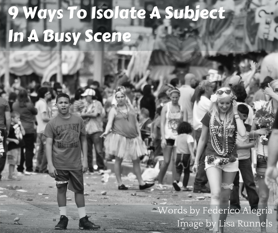 Isolate A Subject In A Busy Scene