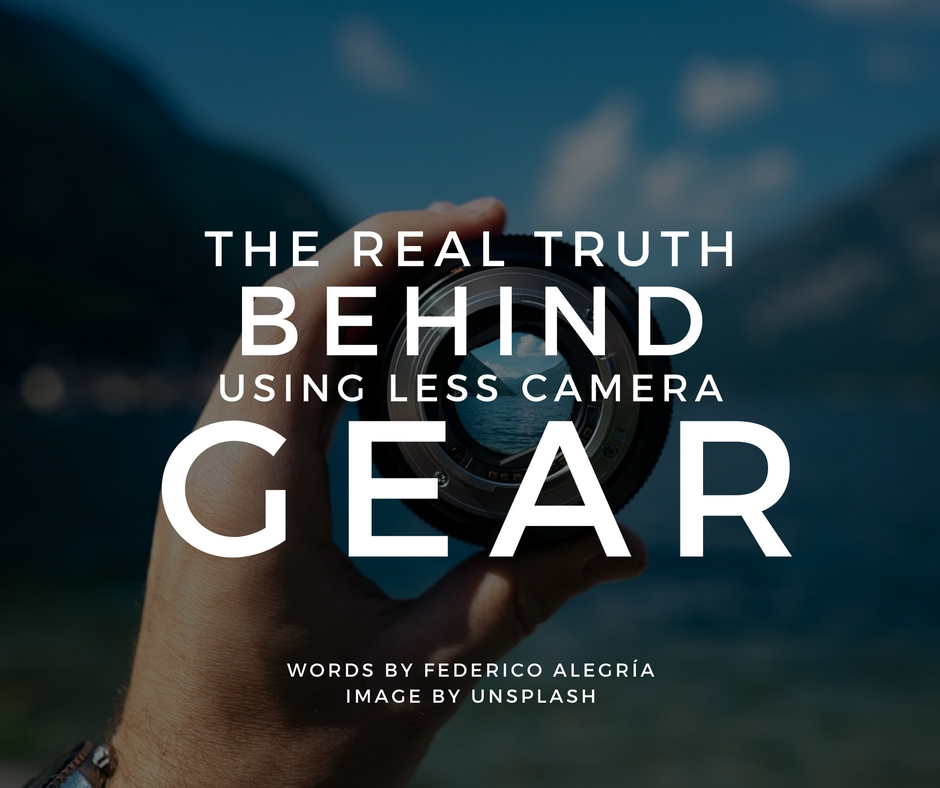 the-real-truth-behind-using-less-camera-gear