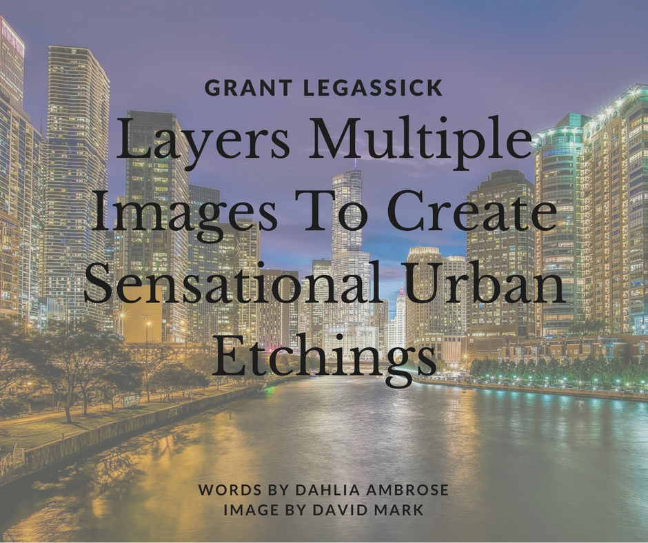 grant-legassick-layers-multiple-images-to-create-sensational-urban-etchings_new