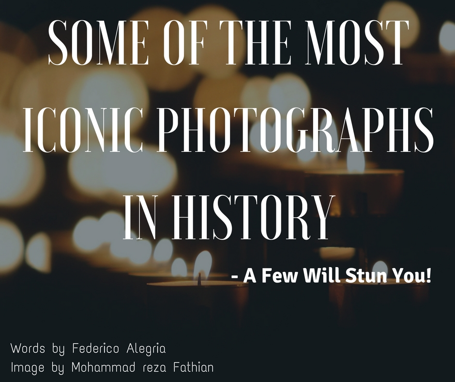 most iconic photographs in history