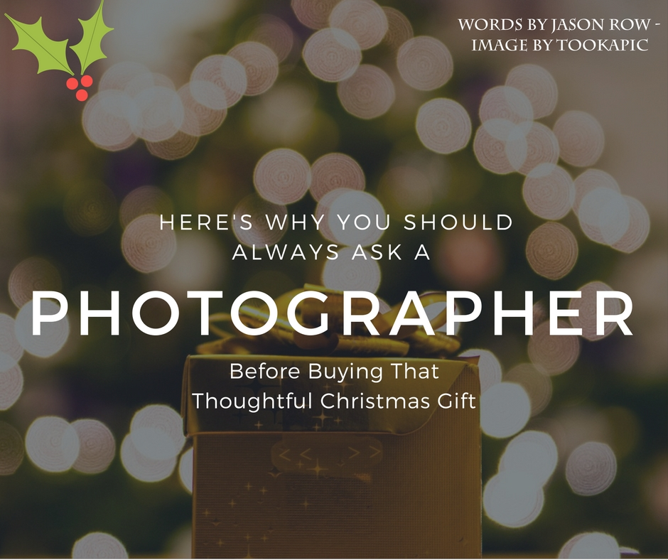 heres-why-you-should-always-ask-a-photographer-before-buying-that-thoughtful-christmas-gift