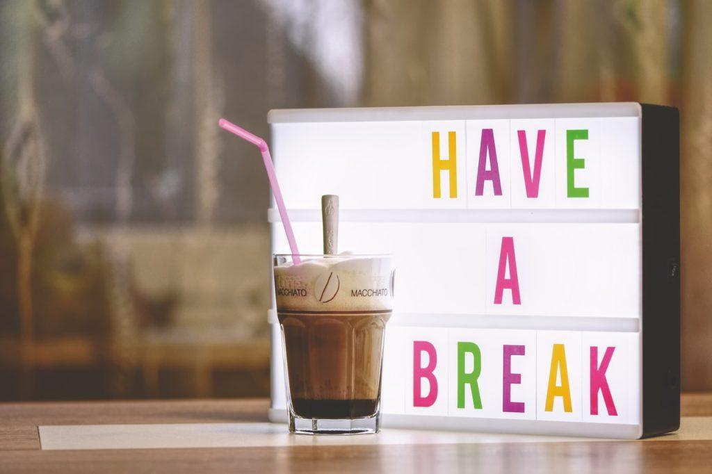 have a break led signage